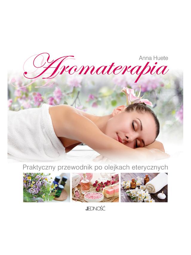 Książka **Aromaterapia** Anna Huete