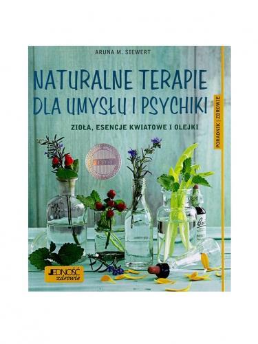 Książka **Naturalne terapie dla umysłu i psychiki** Aruna M. Siewert